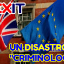 "La Brexit? Un disastro ""criminologico"""