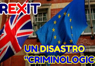 """La Brexit? Un disastro """"criminologico"""""""